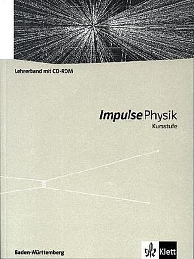 Impulse Physik, Kursstufe Baden-Württemberg (G8) Klasse 11-12, Lehrerband mit CD-ROM