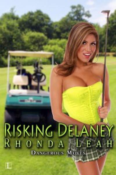Risking Delaney