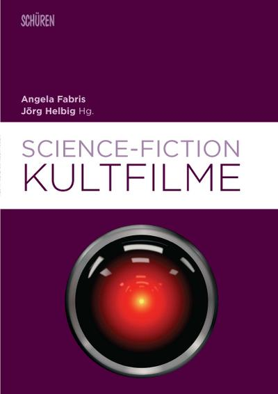 Science-Fiction-Kultfilme (Marburger Schriften zur Medienforschung, Band 70)