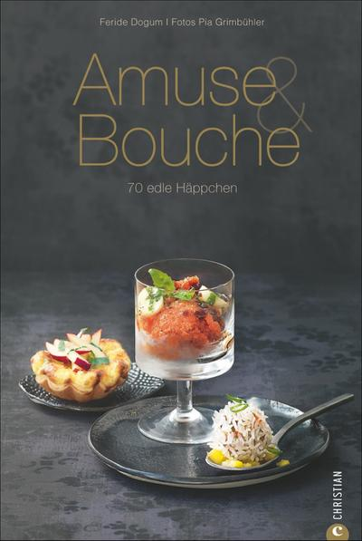 Vorhang auf für Fingerfood: Amuse & Bouche. 80 edle Häppchen. Die VIPs für jede Party - Amuse Gueulles und kunstvoll angerichtete Snacks in vielen Variationen machen Stimmung und Appetit auf mehr!