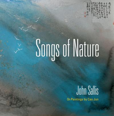 Songs of Nature: On Paintings by Jun Cao