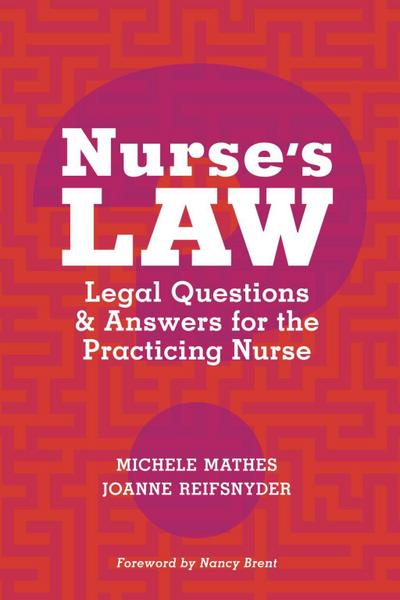 Nurse's Law Questions & Answers for the Practicing Nurse