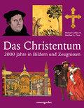 Das Christentum: 2000 Jahre in Bildern und Ze ...
