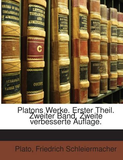 Platons Werke. Erster Theil. Zweiter Band. Zweite verbesserte Auflage.