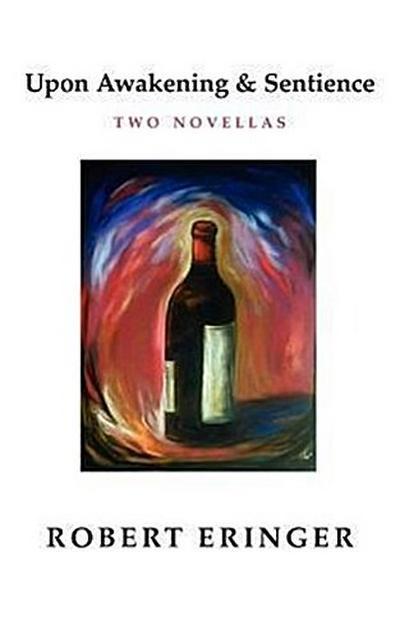 Upon Awakening & Sentience - Two Novellas