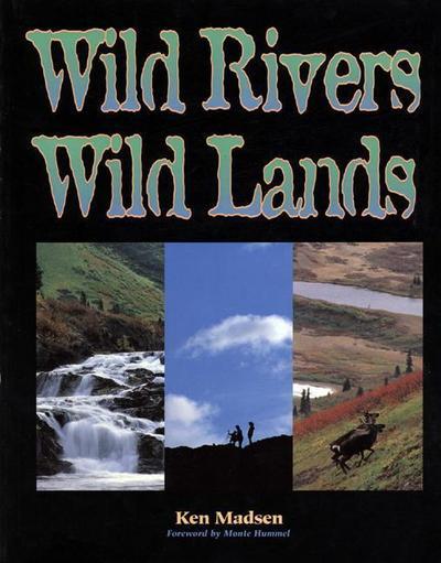 WILD RIVERS WILD LANDS