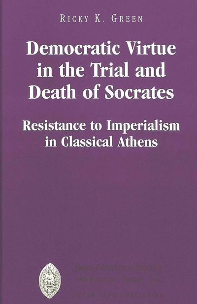 Democratic Virtue in the Trial and Death of Socrates