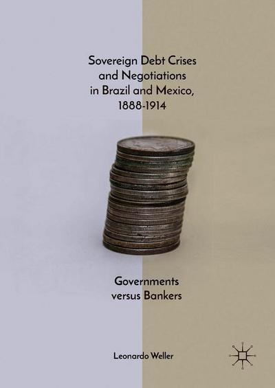 Sovereign Debt Crises and Negotiations in Brazil and Mexico, 1888-1914
