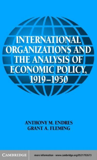 International Organizations and the Analysis of Economic Policy, 1919-1950