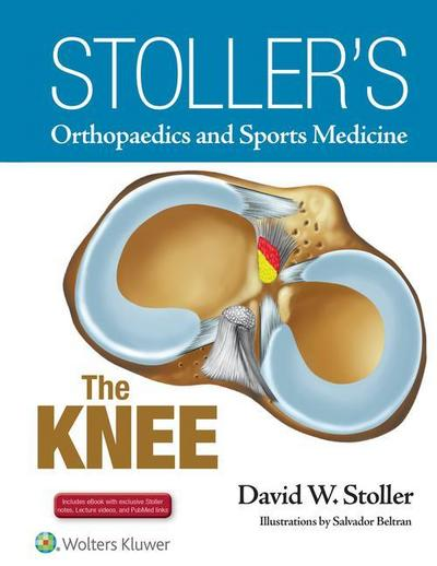 Stoller's Orthopaedics and Sports Medicine: The Knee (Package)