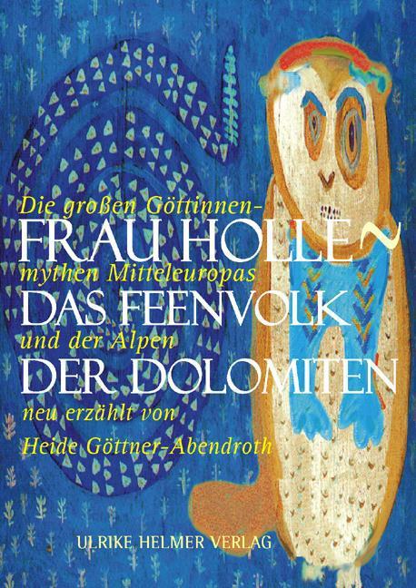 Frau Holle - Das Feenvolk der Dolomiten Heide Göttner-Abendroth