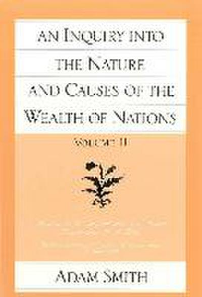 An Inquiry Into the Nature and Causes of the Wealth of Nations (Vol. 2)