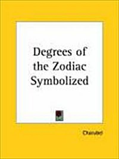 Degrees of the Zodiac Symbolized