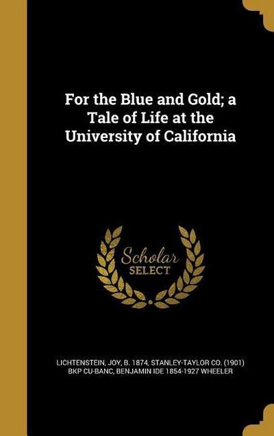 FOR THE BLUE & GOLD A TALE OF