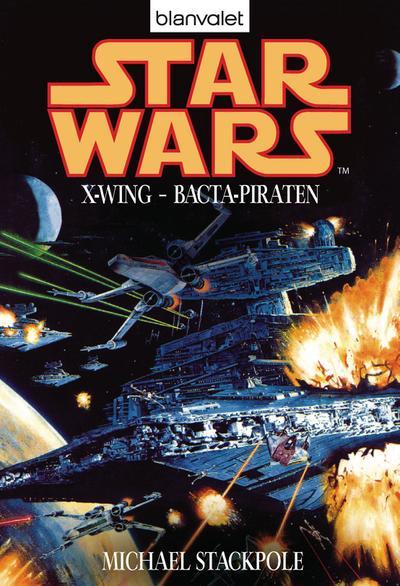 Star Wars. X-Wing. Bacta-Piraten