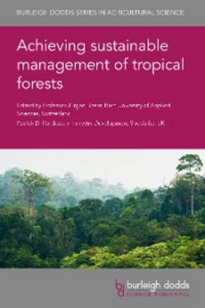 Achieving sustainable management of tropical forests