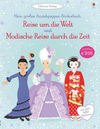 Mein großes Anziehpuppen-Stickerbuch: Reise um die Welt und Modische Reise durch die Zeit