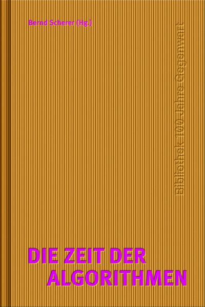 Zeit der Algorithmen (100 Jahre Gegenwart)