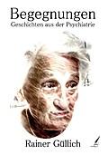 Begegnungen - Geschichten aus der Psychiatrie