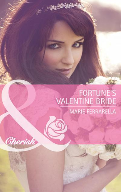 Fortune's Valentine Bride (Mills & Boon Cherish) (The Fortunes of Texas: Whirlwind Romance, Book 2)