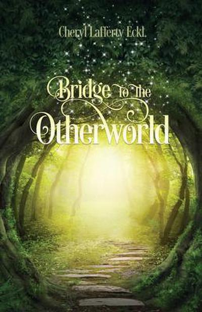 Bridge to the Otherworld