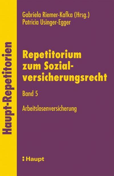Repetitorium zum Sozialversicherungsrecht: Repetitorium zum Sozialversicherungsrecht 3: Arbeitslosenversicherung: Bd 5 (Haupt-Repetitorien)