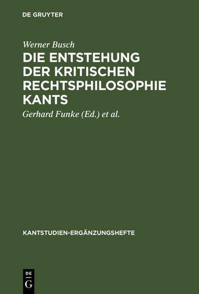 Die Entstehung der kritischen Rechtsphilosophie Kants