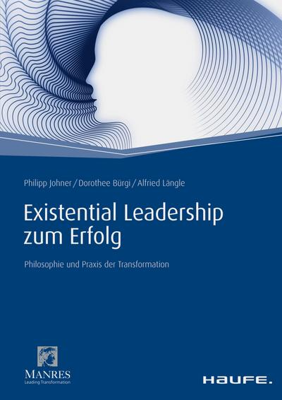 Existential Leadership zum Erfolg