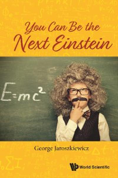 You Can Be The Next Einstein