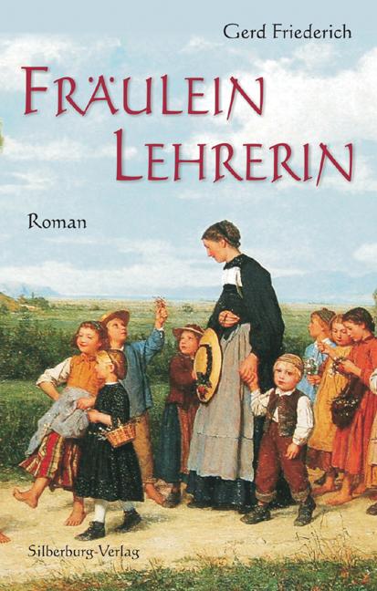 Fräulein Lehrerin Gerd Friederich