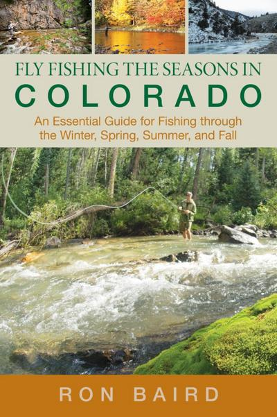 Fly Fishing the Seasons in Colorado