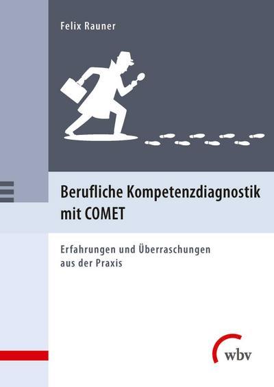 Berufliche Kompetenzdiagnostik mit COMET: Erfahrungen und Überraschungen aus der Praxis