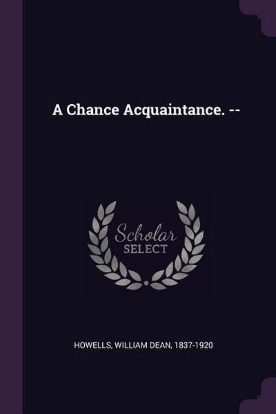 A Chance Acquaintance. --