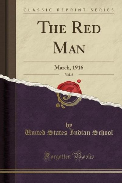 The Red Man, Vol. 8: March, 1916 (Classic Reprint)