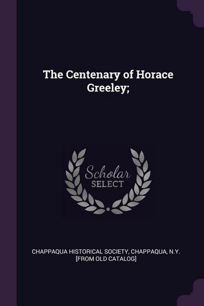 The Centenary of Horace Greeley;