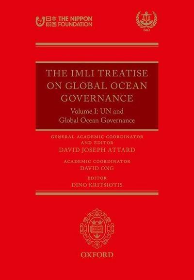 The IMLI Treatise on Global Ocean Governance: Volume I: Un and Global Ocean Governance