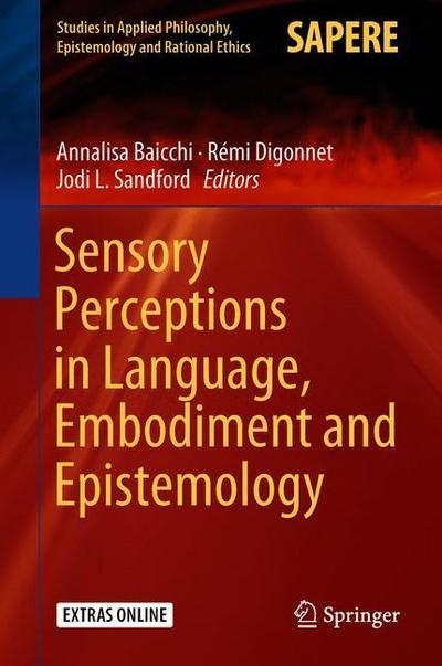 Sensory Perceptions in Language, Embodiment and Epistemology
