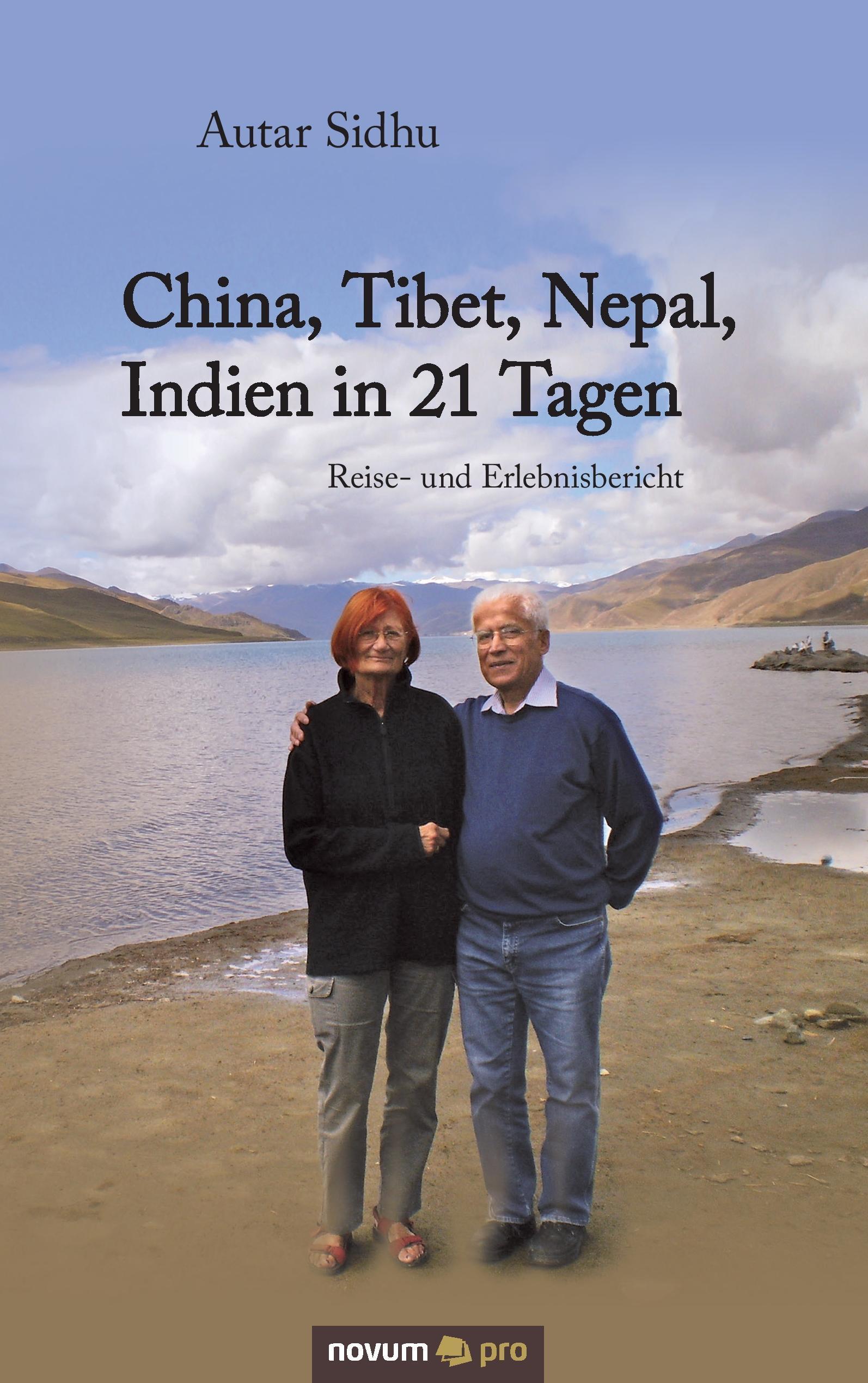 China, Tibet, Nepal, Indien in 21 Tagen, Autar Sidhu