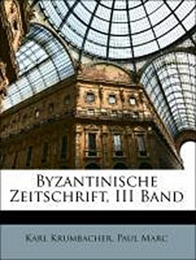 Byzantinische Zeitschrift, III Band