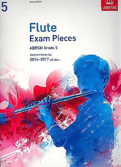 Flute Exam Pieces 20142017, Grade 5, Score & Part