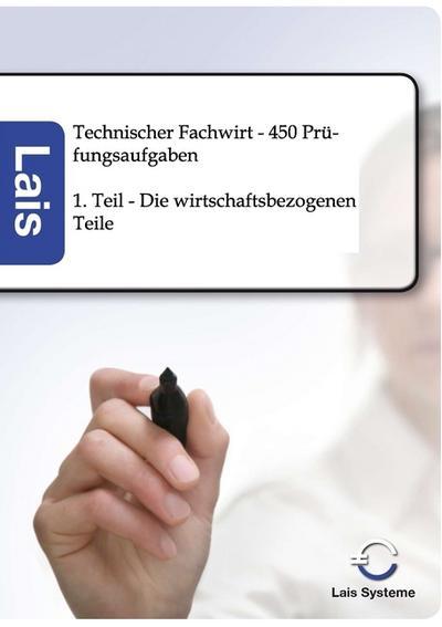 Technischer Fachwirt - 450 Prüfungsaufgaben