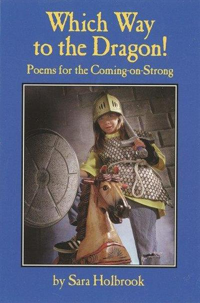 Which Way to the Dragon?: Poems for the Coming-On-Strong