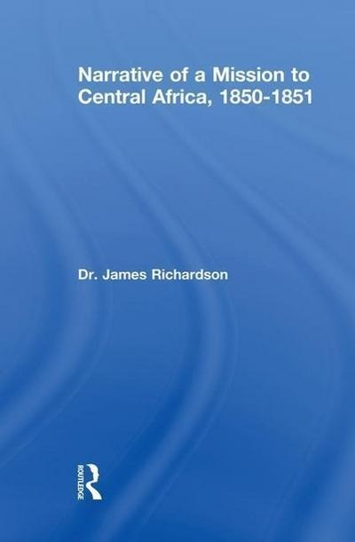 Narrative of a Mission to Central Africa, 1850-1851