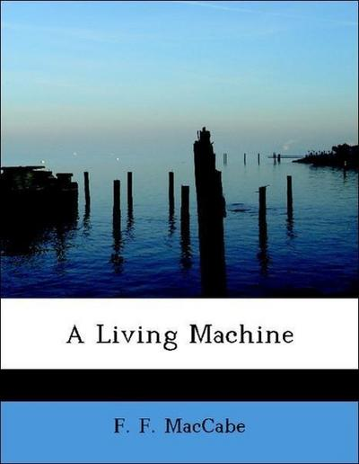 A Living Machine