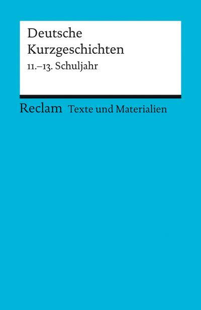 Deutsche Kurzgeschichten 11.-13. Schuljahr