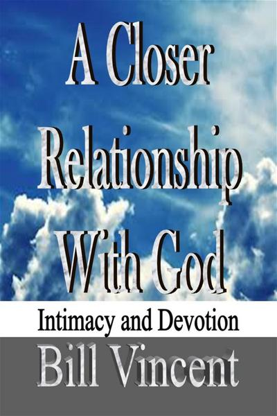 Closer Relationship With God
