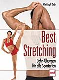 Best Stretching; Dehn-Übungen für alle Sporta ...