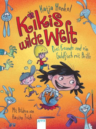 Kikis wilde Welt (1). Drei Freunde und ein Goldfisch mit Brille; Ill. v. Teich, Karsten; Deutsch; Mit UV-Lackierung auf dem Cover