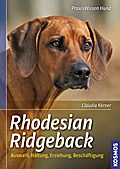 Rhodesian Ridgeback; Auswahl, Haltung, Erzieh ...