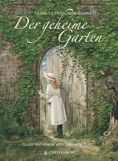 Der geheime Garten   ; Ill. v. Graham Rust; Deutsch; ,